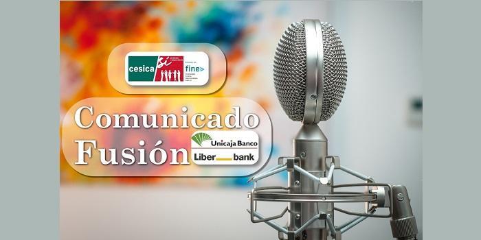 Comunicado ante la aprobación de la fusión de Unicaja y Liberbank por las Juntas Generales